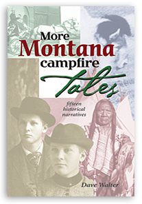 More Montana Campfire Tales align=