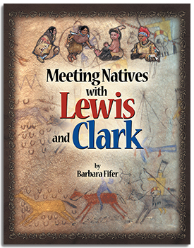 Meeting Natives with Lewis and Clark align=
