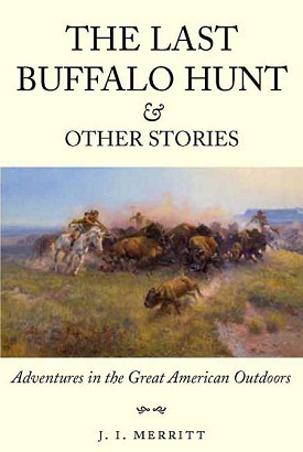 The Last Buffalo Hunt and Other Stories align=