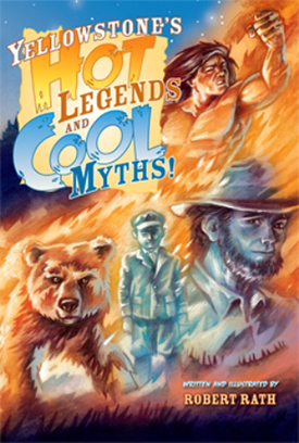 Yellowstone's Hot Legends and Cool Myths align=