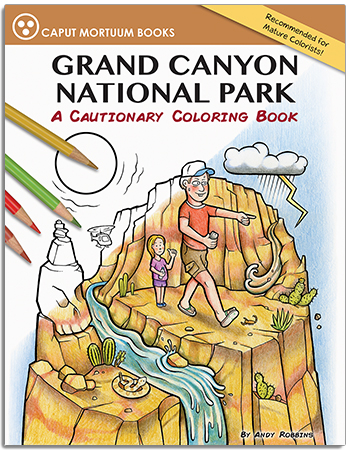 Grand Canyon National Park A Cautionary Coloring Book