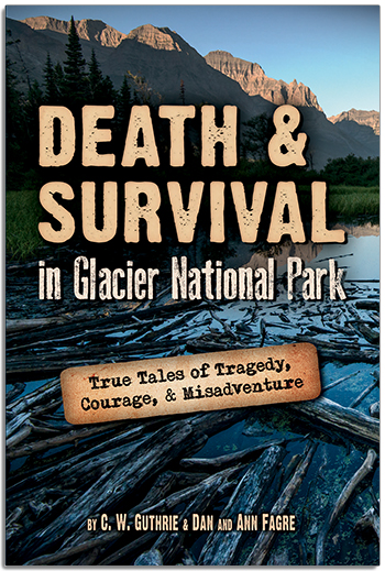 Death & Survival in Glacier National Park align=