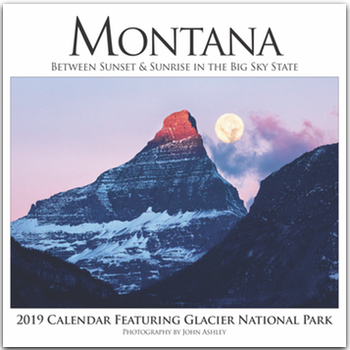 2019 Montana Between Sunset & Sunrise in the Big Sky State Wall Calendar align=