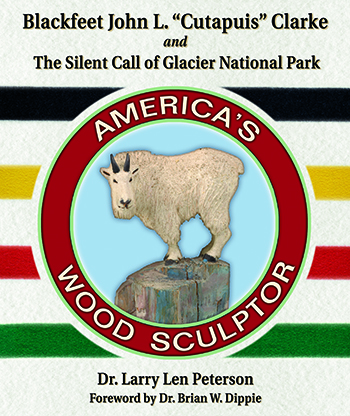 Blackfeet John L. Cutapuis Clarke and the Silent Call of Glacier National Park align=