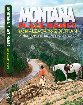 Montana Place Names from Alzada to Zortman align=