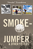 Smokejumper & Other Stories align=